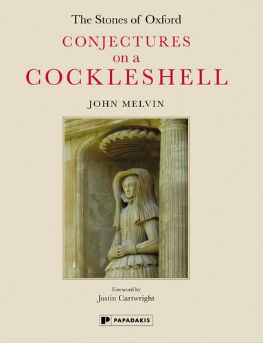 The Stones of Oxford: Conjectures on a Cockleshell: John Melvin