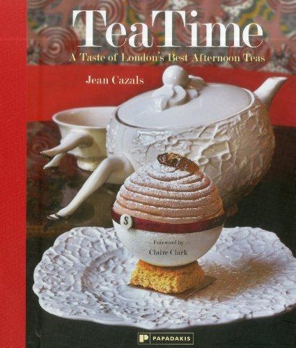 9781906506223: Tea Time: A Taste of London's Best Afternoon Teas