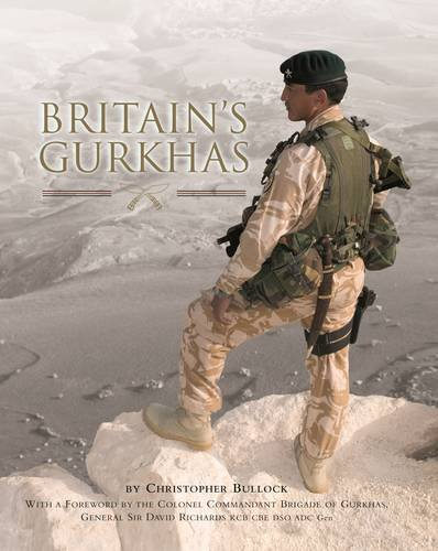 Britain's Gurkhas: Bullock, Christopher