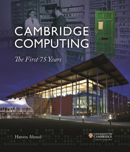 Cambridge Computing: The First 75 Years: Professor Haroon Ahmed