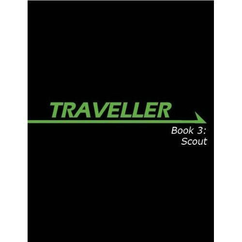 Traveller Book 3: Scout (Traveller Sci-Fi Roleplaying): Whitaker, Lawrence