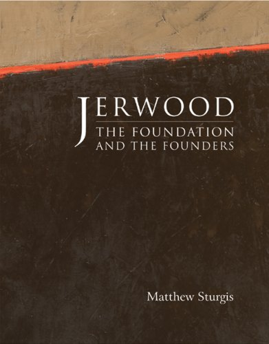 Jerwood Foundation -The Foundation and the Founders (1906509034) by Matthew Sturgis