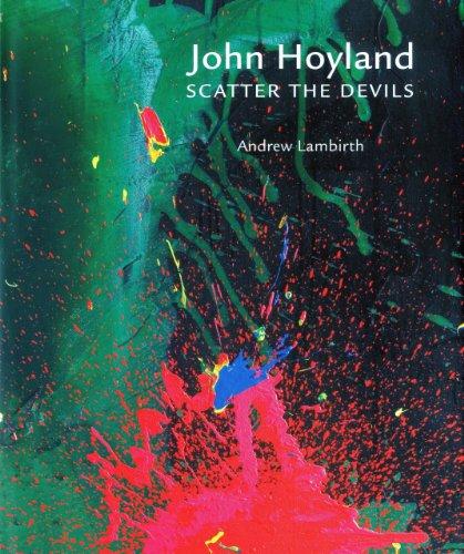 John Hoyland Scatter the Devils: Andrew Lambirth