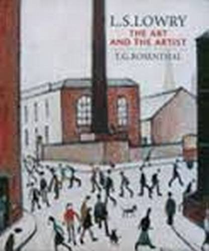9781906509149: L.S Lowry: the Art and the Artist