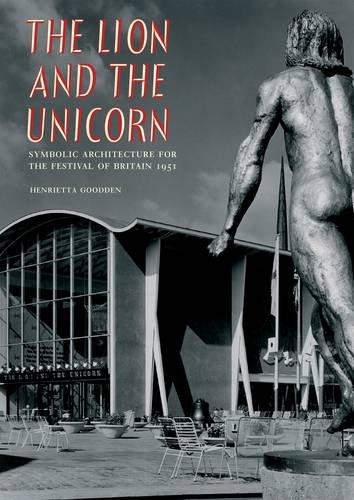 9781906509156: The Lion & the Unicorn. Symbolic Architecture for the Festival of Britain, 1951