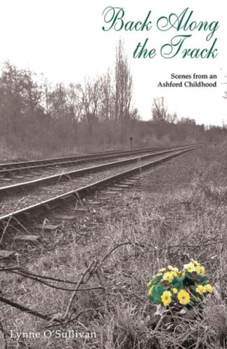 9781906510671: Back Along the Track: Scenes from an Ashford Childhood