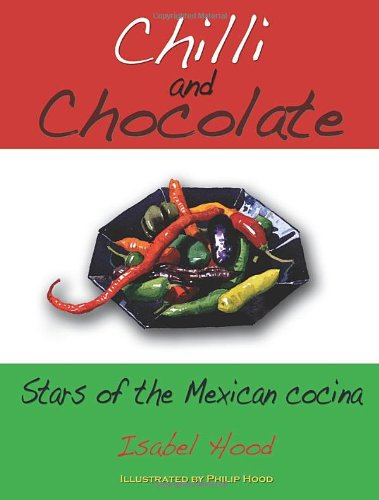 Chilli and Chocolate: Stars of the Mexican: Isabel Hood