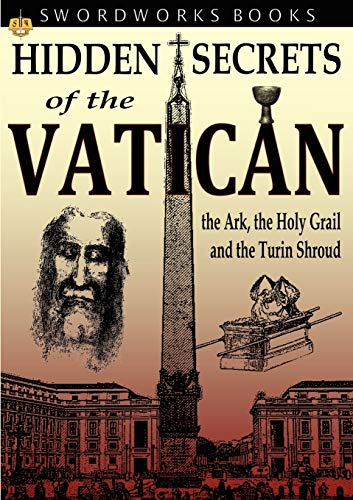9781906512583: Hidden Secrets of the Vatican: The Ark, the Holy Grail and the Turin Shroud