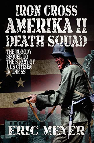 Iron Cross Amerika II: Death Squad: Eric Meyer