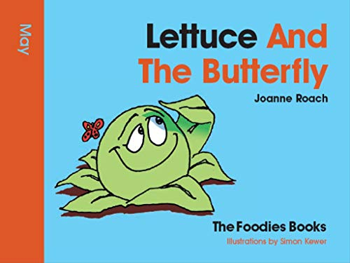 9781906522049: Lettuce And The Butterfly - May (The Foodies Books)