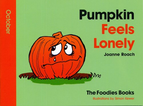 9781906522094: Pumpkin Feels Lonely - October (The Foodies Books)