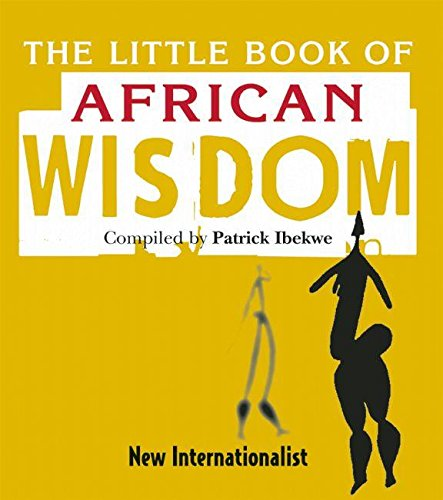 The Little Book of African Wisdom: Ibekwe, Patrick