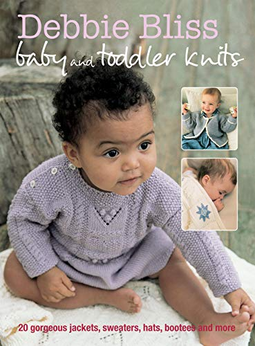 9781906525378: Debbie Bliss Baby and Toddler Knits: 20 Gorgeous Jackets, Sweaters, Hats, Bootees and More