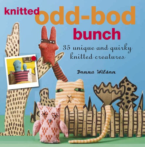 9781906525415: Knitted Odd-bod Bunch: 35 Unique and Quirky Knitted Creatures