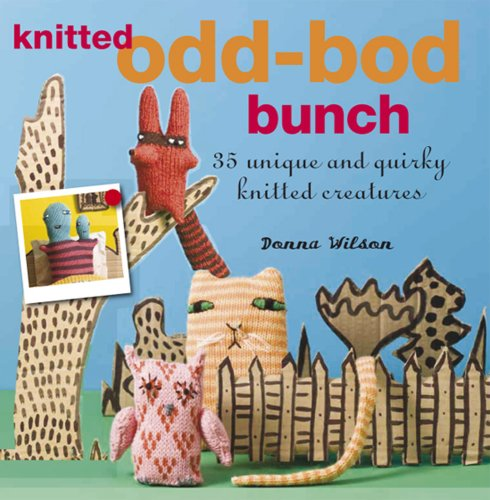 9781906525422: The Knitted Odd-bod Bunch: 35 Unique and Quirky Knitted Creatures