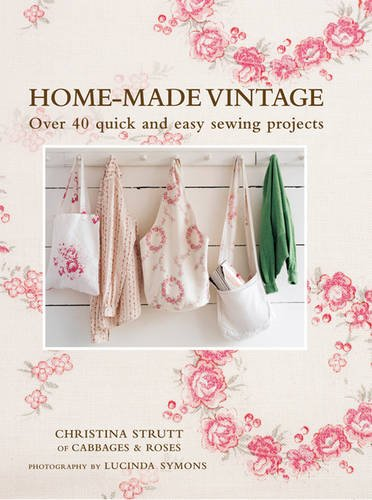 9781906525712: Home-made Vintage: Over 40 Quick and Easy Sewing Projects