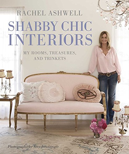 9781906525743: Rachel Ashwell Shabby Chic Interiors: My Rooms, Treasures and Trinkets