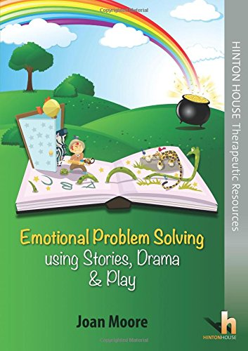Emotional Problem Solving Using Stories, Drama & Play: Joan Moore
