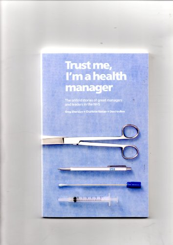 9781906535728: Trust Me, I'm a Health Manager