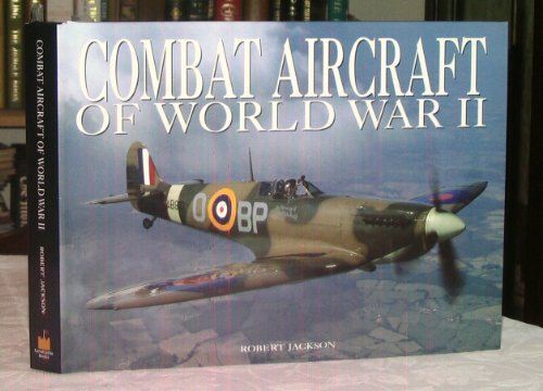 9781906536800: Combat Aircraft of World War II