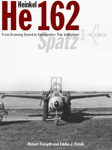 9781906537005: Heinkel He 162: From Drawing Board to Destruction: the Volksjager Spatz