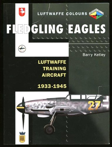 FLEDGLING EAGLES, LUFTWAFFE TRAINING AIRCRAFT 1933 (Classic Colours)