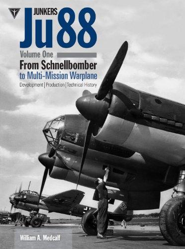Junkers Ju88: Volume 1: From Schnellbomber to Multi-mission Warplane (Hardback): William A. Medcalf