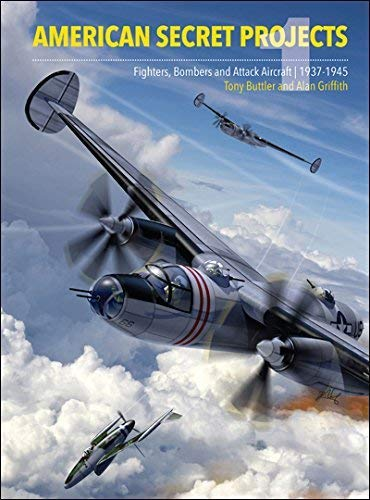 9781906537487: American Secret Projects: Fighters, Bombers, and Attack Aircraft, 1937-1945