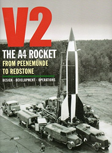 V2: The A4 Rocket from Peenemünde to Redstone: Barber, Murray