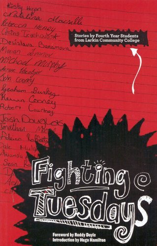 Fighting Tuesdays : Stories by Fourth Year Students from Larkin Community College: Doyle, Roddy