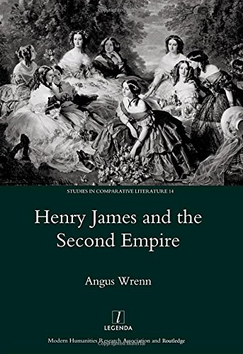 9781906540074: Henry James and the Second Empire: 14 (Studies in Comparative Literature)