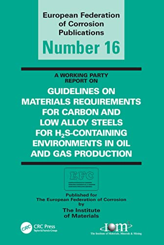 9781906540333: Guidelines on Materials Requirements for Carbon and Low Alloy Steels (3rd Edition): for H2S-Containing Environments in Oil and Gas Production (European Federation of Corrosion Series)