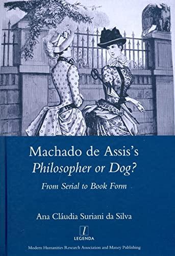 Machado de Assis's Philosopher or Dog? From: Claudia, Ana