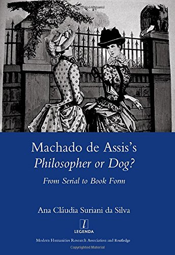 9781906540456: Machado De Assis's Philosopher or Dog?: From Serial to Book Form (Legenda Main Series)