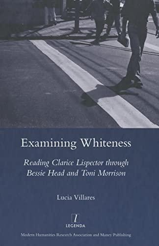Examining Whiteness: Reading Clarice Lispector through Bessie: Lucia Villares