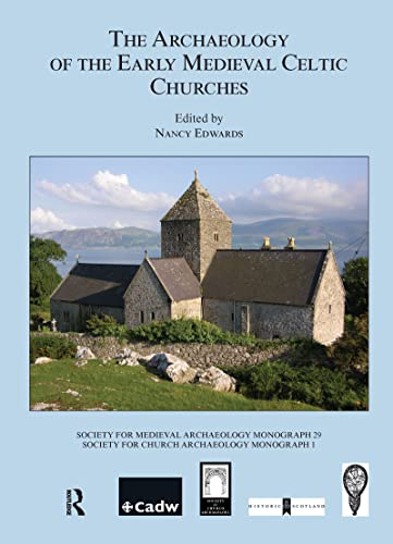 The Archaeology of the Early Medieval Celtic: Nancy Edwards