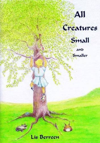 9781906542313: All Creatures Small and Smaller