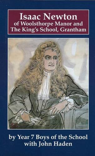 Isaac Newton of Woolsthorpe Manor and the: The Boys Of