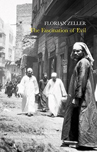 The Fascination of Evil: Zeller, Florian