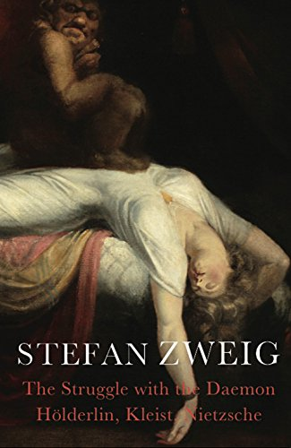 Download The Struggle with the Daemon: Holderlin, Kleist, and Nietzsche
