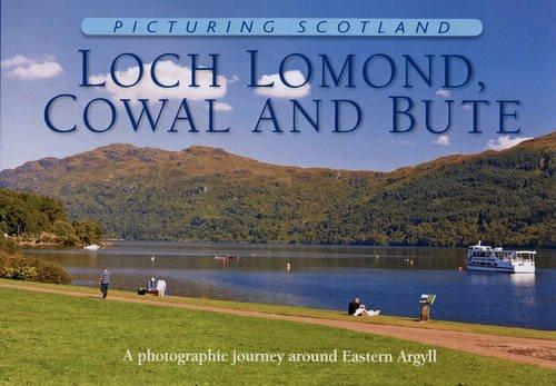 Picturing Scotland: Loch Lomond, Cowal & Bute: Nutt, Colin