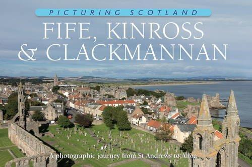 Picturing Scotland: Fife, Kinross & Clackmannan: Volume 26: Nutt, Colin