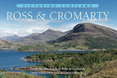 Picturing Scotland: Ross & Cromarty: Volume 4: Nutt, Colin