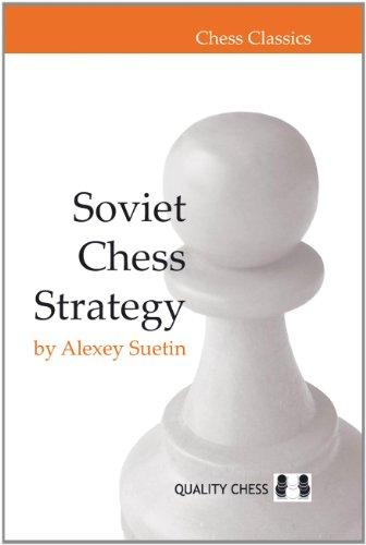 Soviet Chess Strategy (Chess Classics): Alexey Suetin