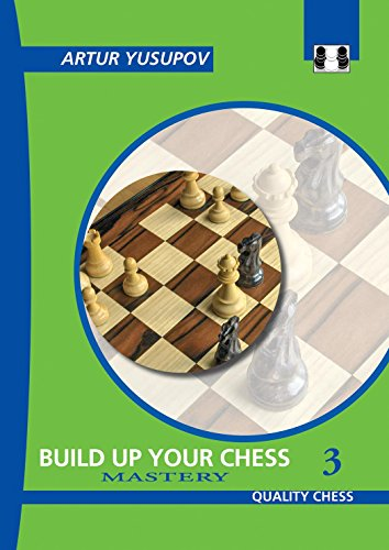9781906552268: Build Up Your Chess 3: Mastery (Yusupov's Chess School)