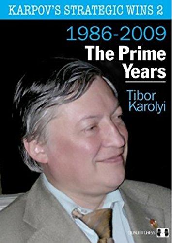 Karpov's Strategic Wins 2: The Prime Years: 1986-2010 (Volume 2): Karolyi, Tibor