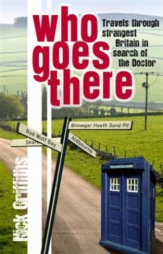 9781906558062: Who Goes There: Travels Through Strangest Britain in Search of the Doctor