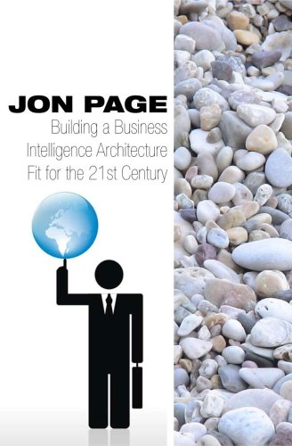 Building a Business Intelligence Architecture Fit for the 21st Century: Fixing the 'BI Problem...