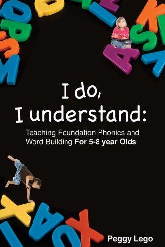 I Do, I Understand: Teaching Foundation Phonics: Peggy Lego