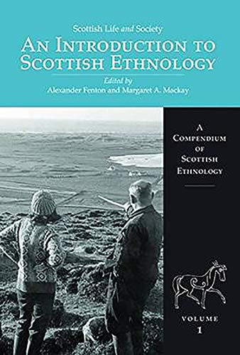 An Introduction to Scottish Ethnology: A Compendium of Scottish Ethnology Volume 1 (Scottish Life ...